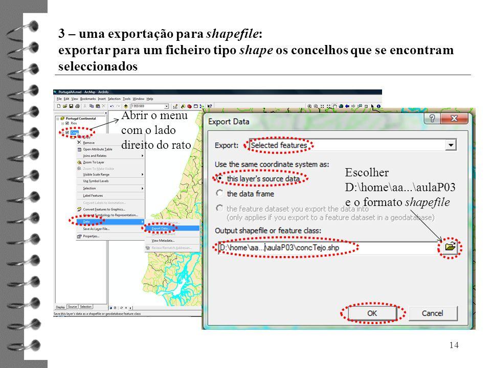 3 – uma exportação para shapefile: exportar para um ficheiro tipo shape os concelhos que se encontram seleccionados