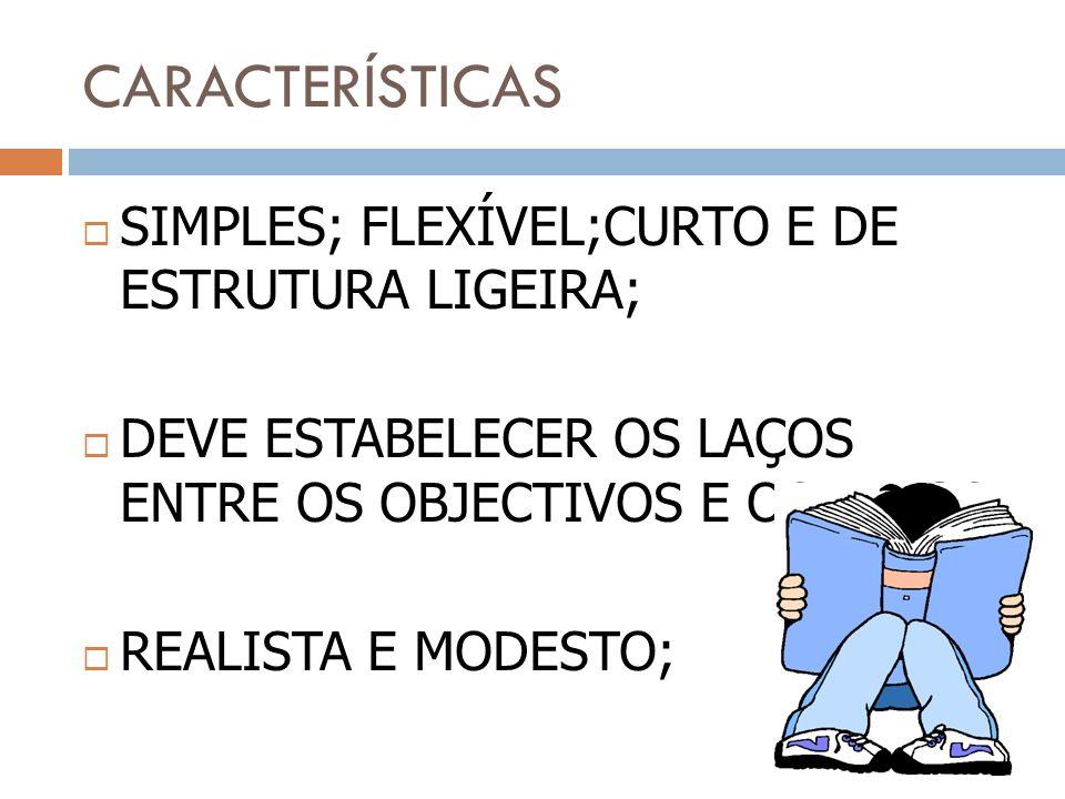 CARACTERÍSTICAS SIMPLES; FLEXÍVEL;CURTO E DE ESTRUTURA LIGEIRA;