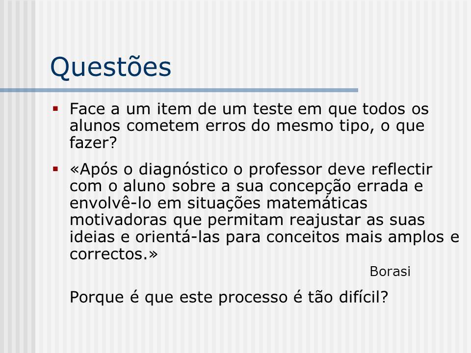 Questões Face a um item de um teste em que todos os alunos cometem erros do mesmo tipo, o que fazer