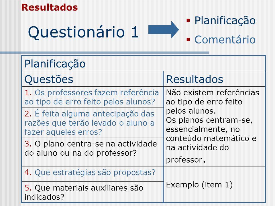 Questionário 1 Planificação Comentário Planificação Questões