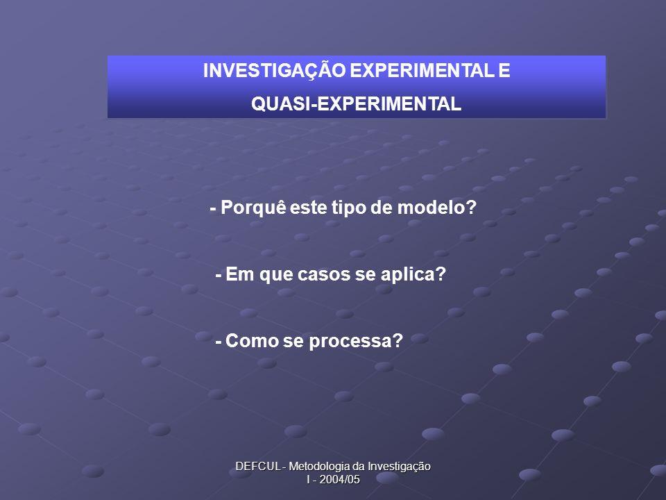 INVESTIGAÇÃO EXPERIMENTAL E - Porquê este tipo de modelo