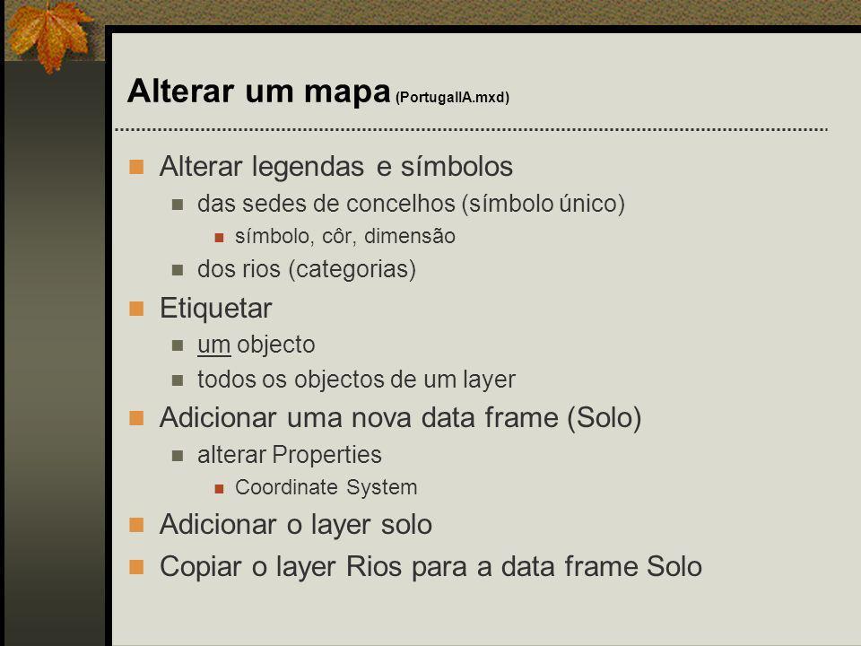 Alterar um mapa (PortugalIA.mxd)