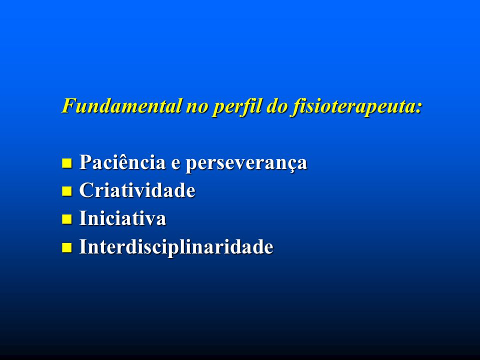 Fundamental no perfil do fisioterapeuta:
