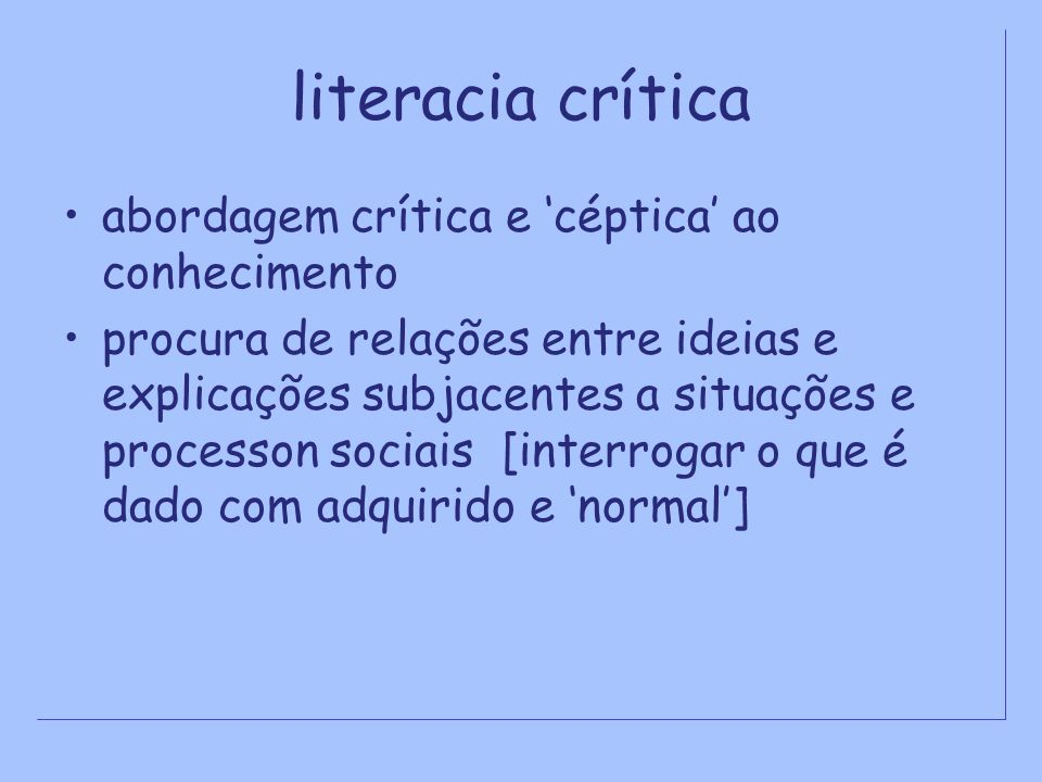 literacia crítica abordagem crítica e 'céptica' ao conhecimento