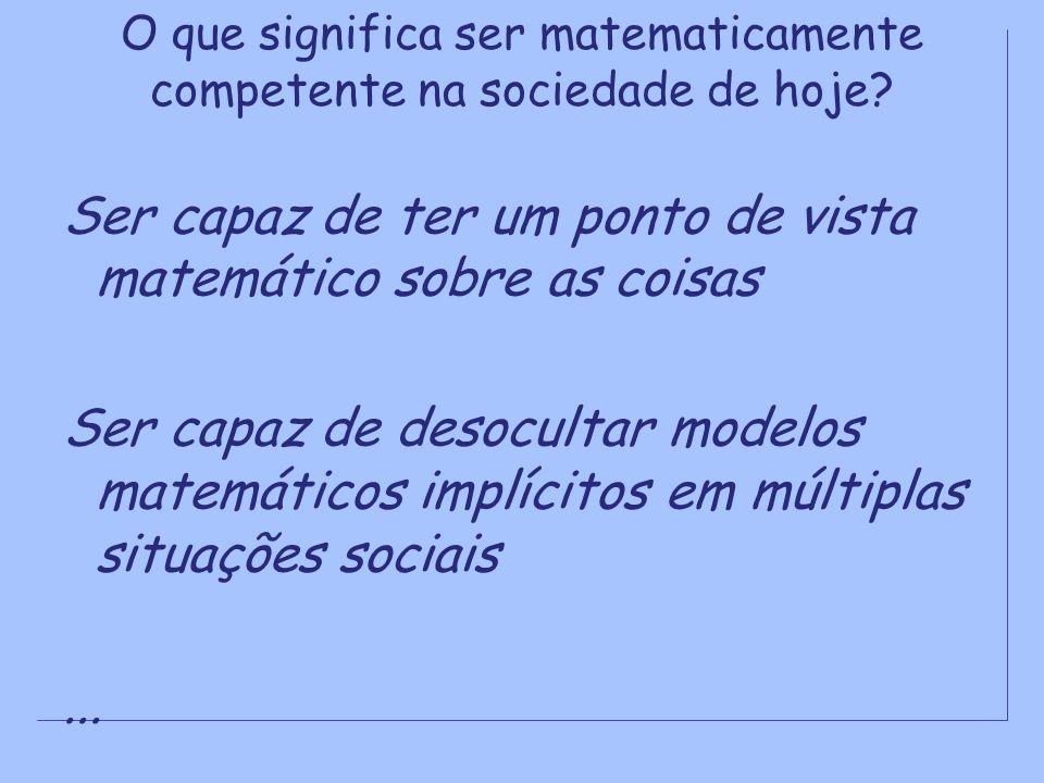 O que significa ser matematicamente competente na sociedade de hoje