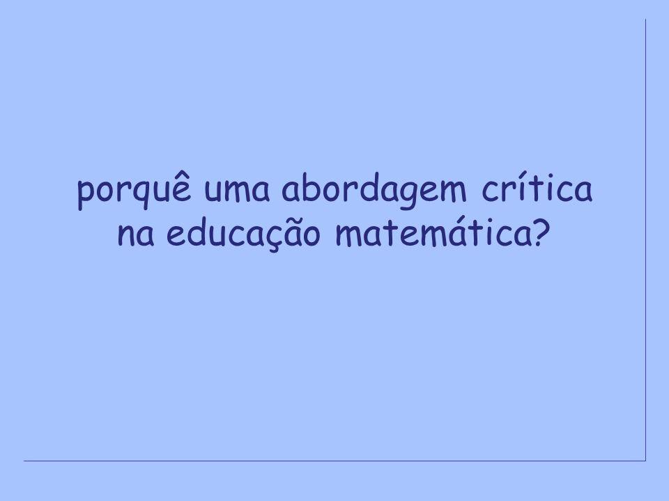 porquê uma abordagem crítica na educação matemática