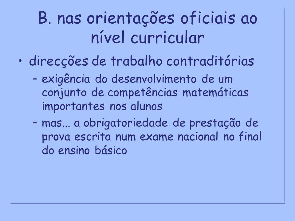 B. nas orientações oficiais ao nível curricular