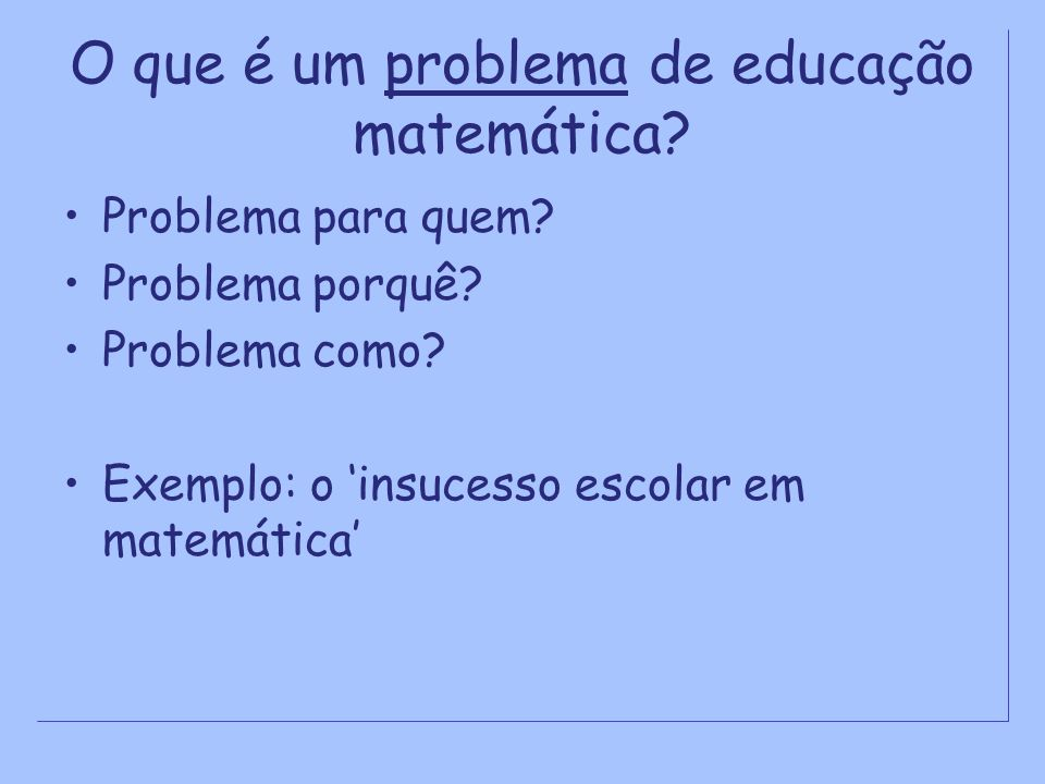O que é um problema de educação matemática