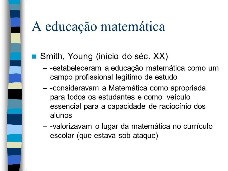 A educação matemática Smith, Young (início do séc. XX)