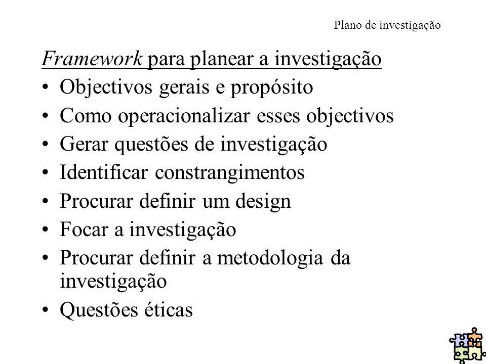 Framework para planear a investigação Objectivos gerais e propósito