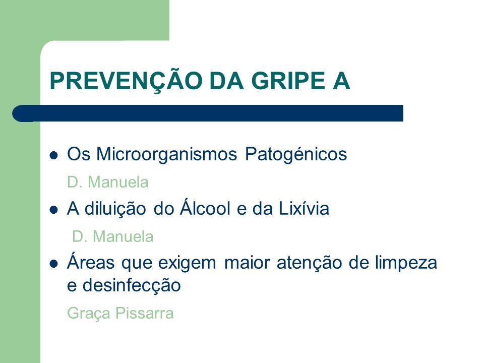 PREVENÇÃO DA GRIPE A Os Microorganismos Patogénicos D. Manuela
