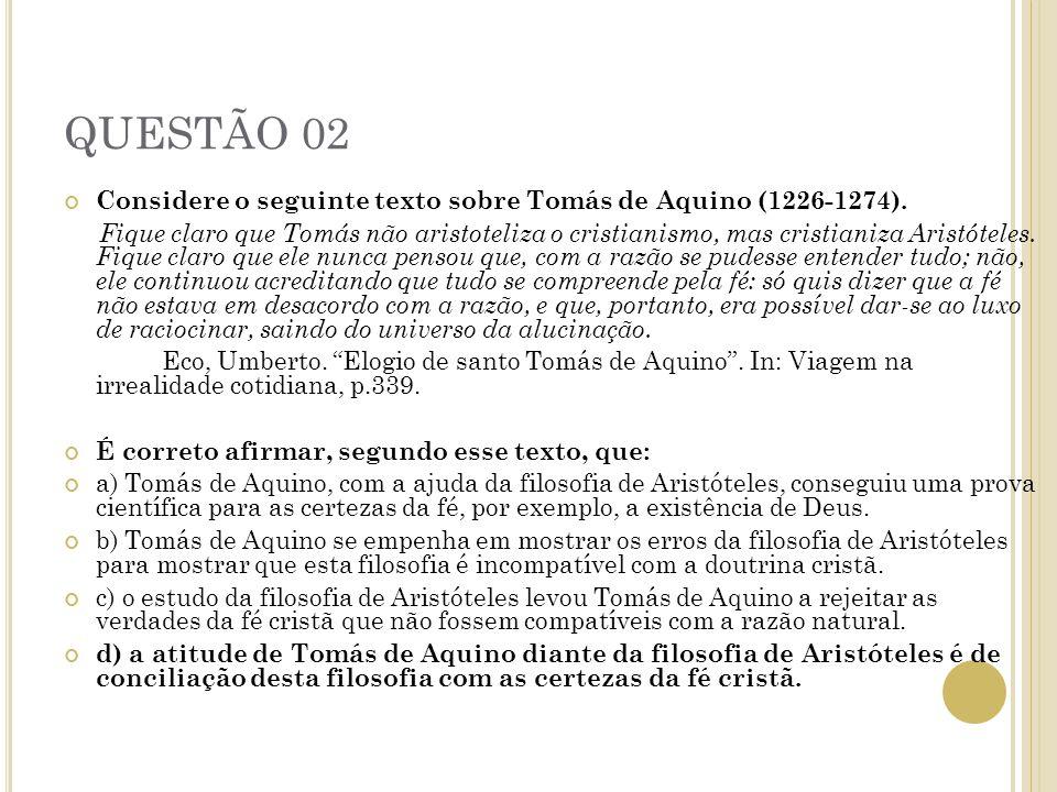 QUESTÃO 02 Considere o seguinte texto sobre Tomás de Aquino (1226-1274).