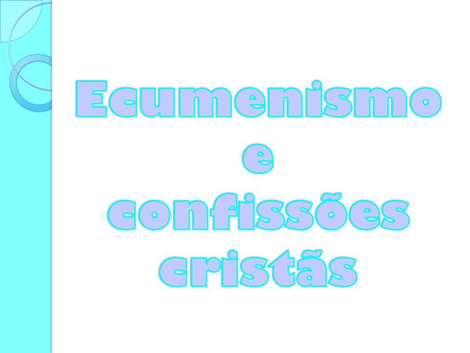 Ecumenismo e confissões cristãs