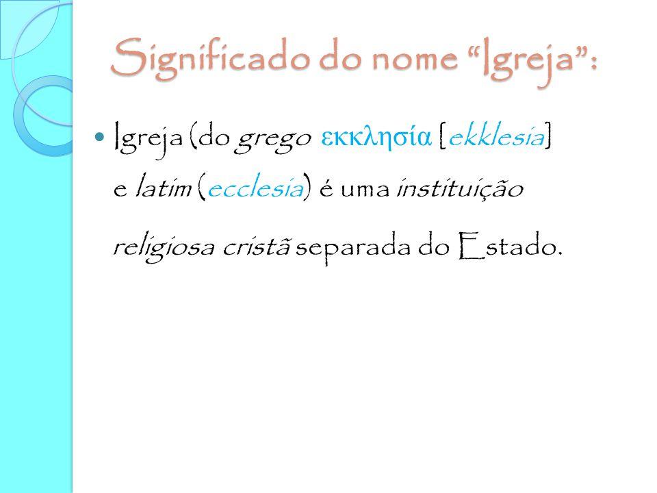Significado do nome Igreja :