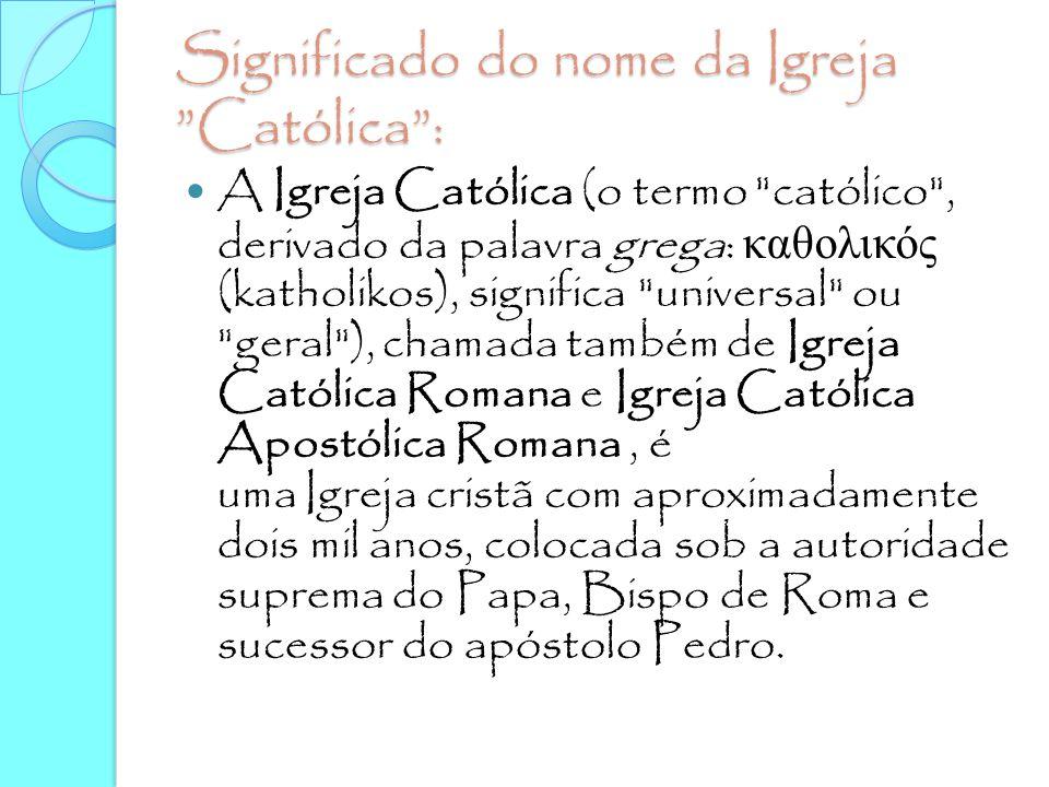 Significado do nome da Igreja Católica :