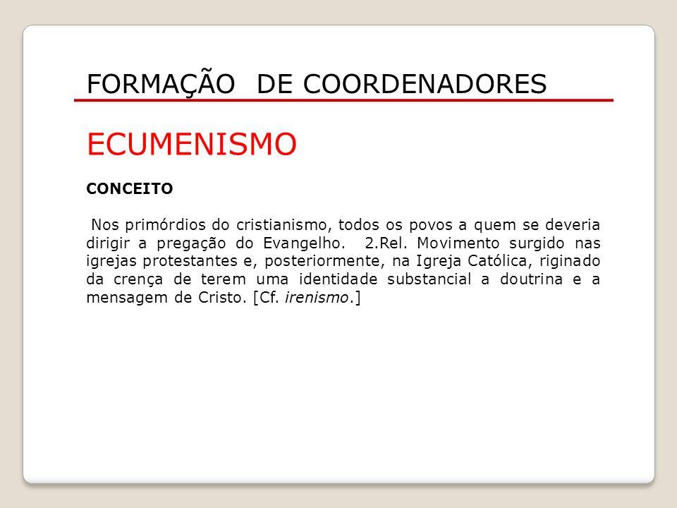 ECUMENISMO FORMAÇÃO DE COORDENADORES CONCEITO