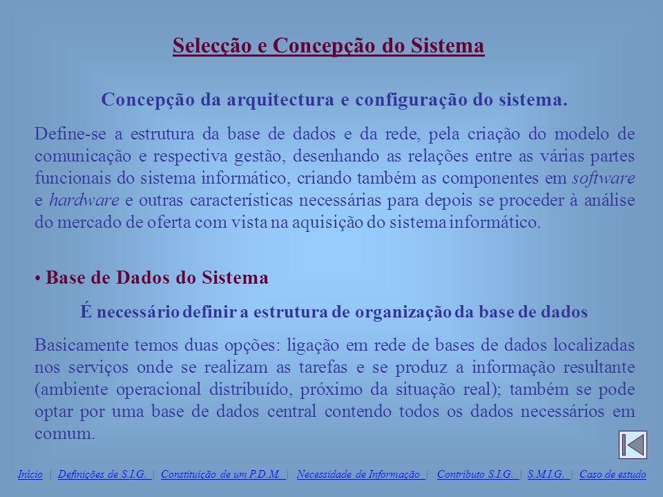 Selecção e Concepção do Sistema