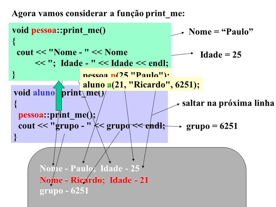 Agora vamos considerar a função print_me: