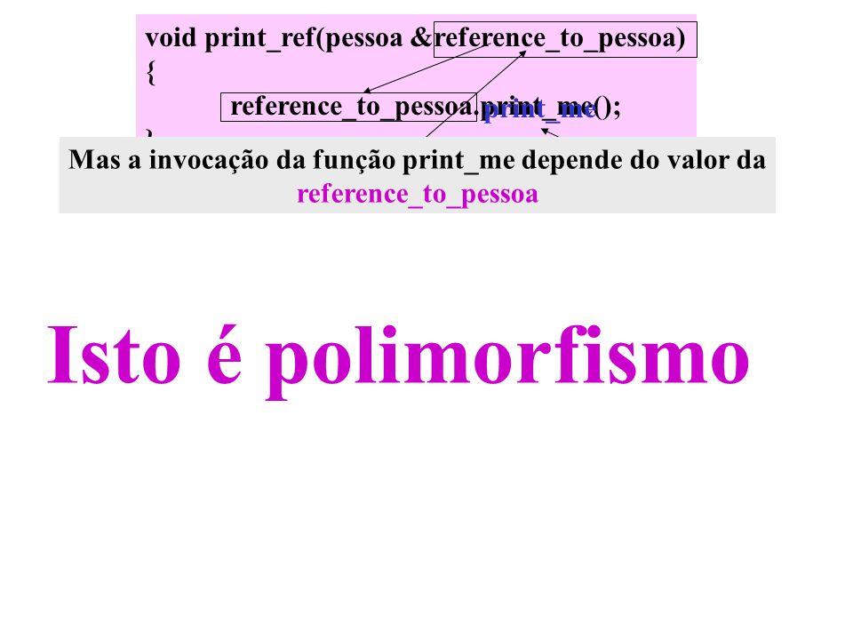 Mas a invocação da função print_me depende do valor da