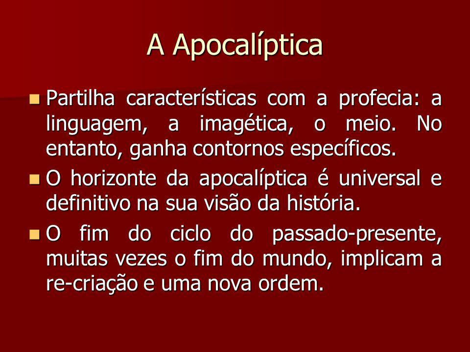 A Apocalíptica Partilha características com a profecia: a linguagem, a imagética, o meio. No entanto, ganha contornos específicos.