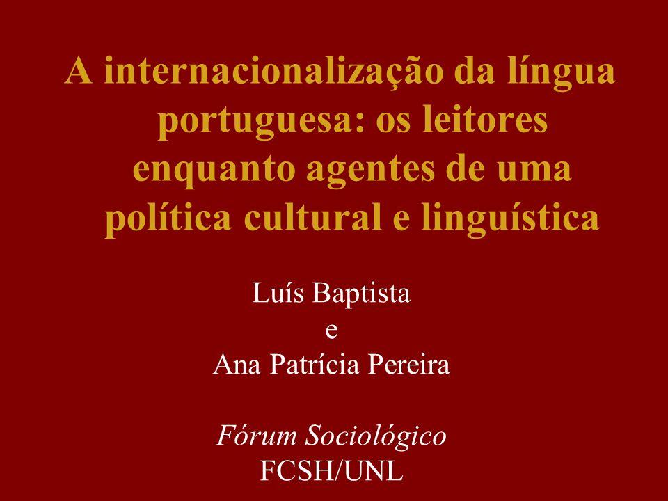A internacionalização da língua portuguesa: os leitores enquanto agentes de uma política cultural e linguística