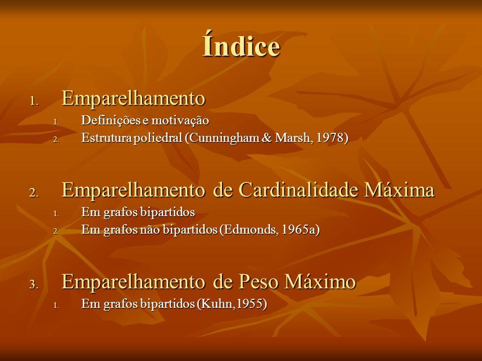 Índice Emparelhamento Emparelhamento de Cardinalidade Máxima