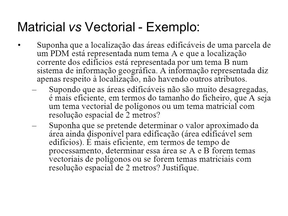 Matricial vs Vectorial - Exemplo: