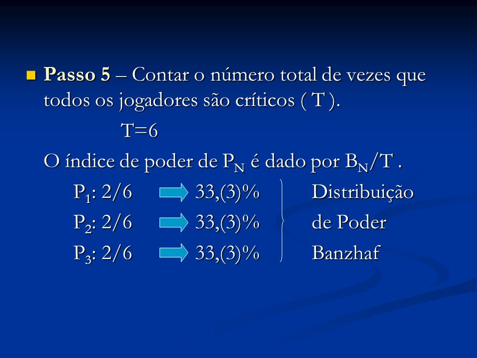 Passo 5 – Contar o número total de vezes que todos os jogadores são críticos ( T ).