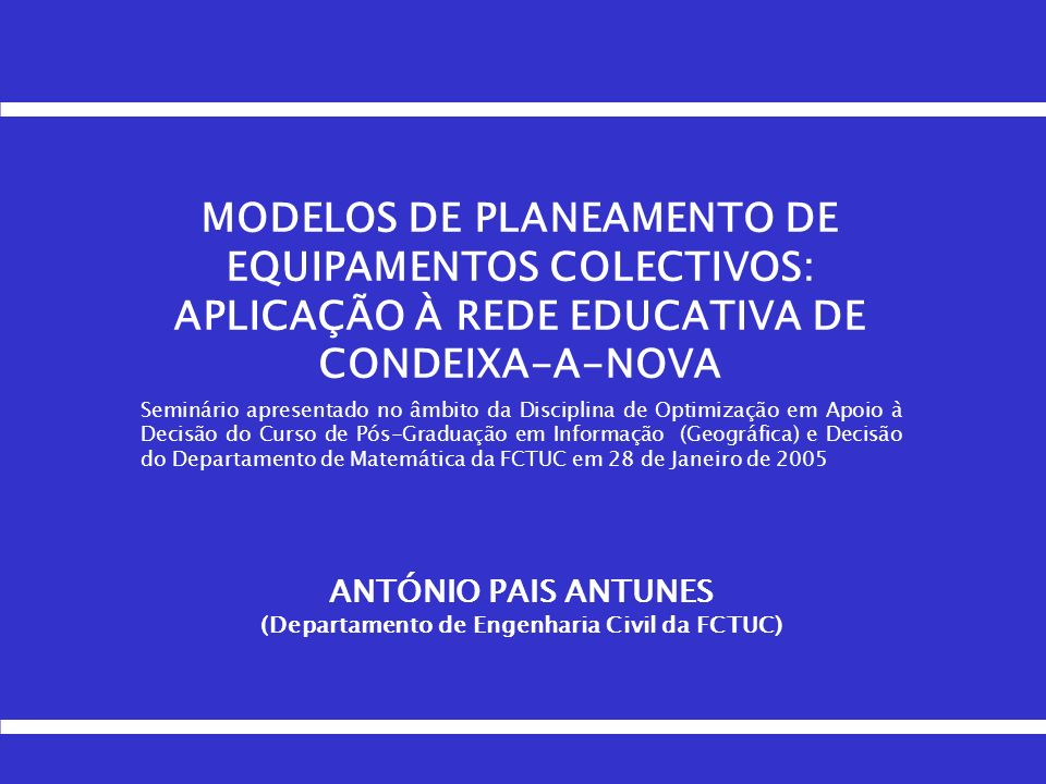 ANTÓNIO PAIS ANTUNES (Departamento de Engenharia Civil da FCTUC)