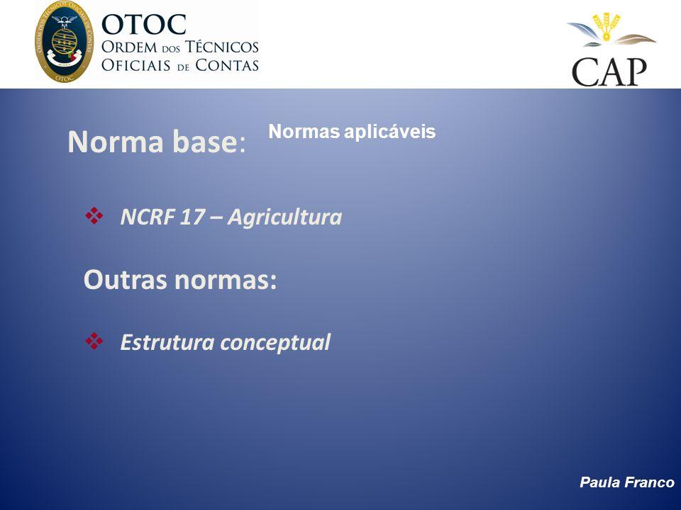 Norma base: Outras normas: NCRF 17 – Agricultura Estrutura conceptual