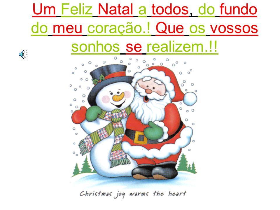 Um Feliz Natal a todos, do fundo do meu coração