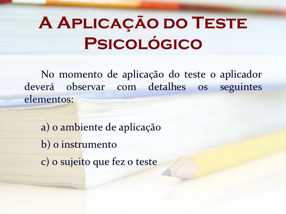 A Aplicação do Teste Psicológico