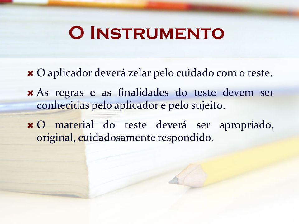 O Instrumento O aplicador deverá zelar pelo cuidado com o teste.