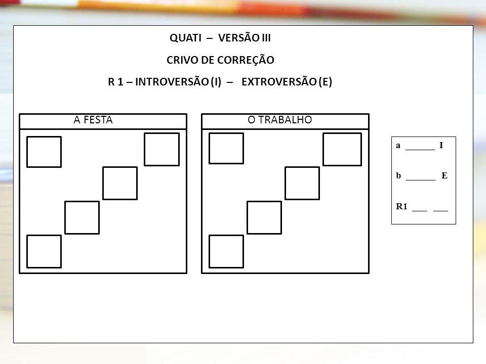 R 1 – INTROVERSÃO (I) – EXTROVERSÃO (E)