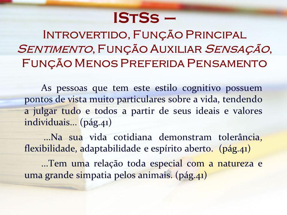 IStSs – Introvertido, Função Principal Sentimento, Função Auxiliar Sensação, Função Menos Preferida Pensamento