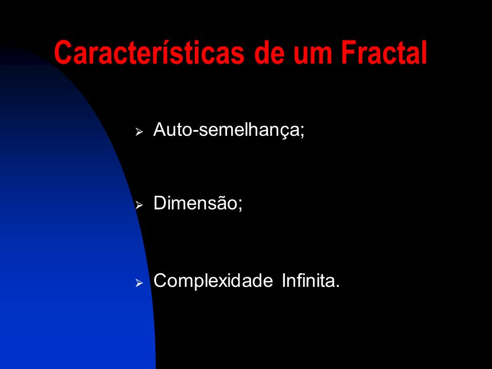 Características de um Fractal
