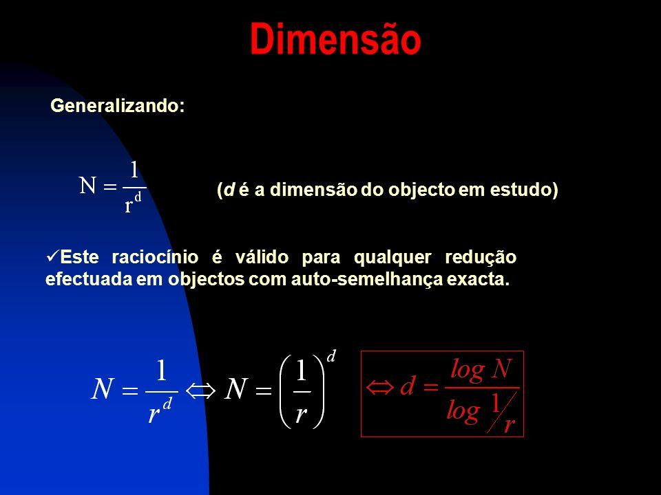 (d é a dimensão do objecto em estudo)