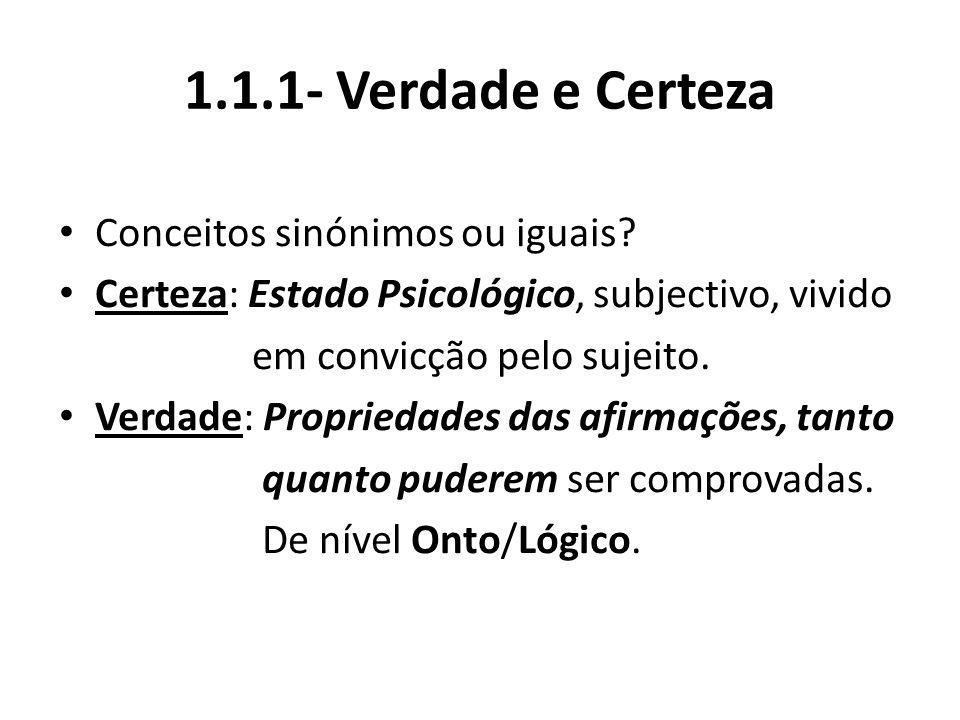 1.1.1- Verdade e Certeza Conceitos sinónimos ou iguais