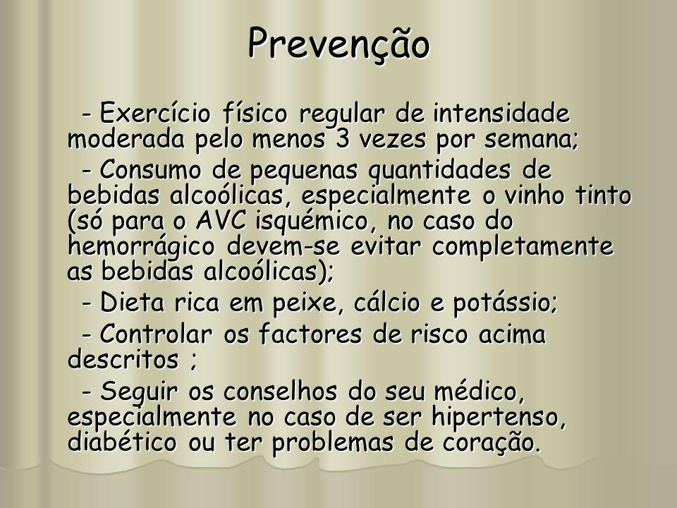 Prevenção - Exercício físico regular de intensidade moderada pelo menos 3 vezes por semana;
