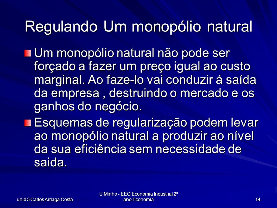 Regulando Um monopólio natural