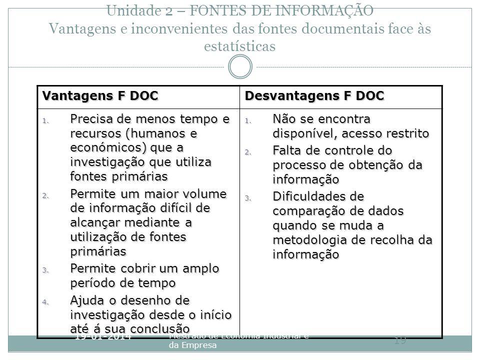 Unidade 2 – FONTES DE INFORMAÇÃO Vantagens e inconvenientes das fontes documentais face às estatísticas