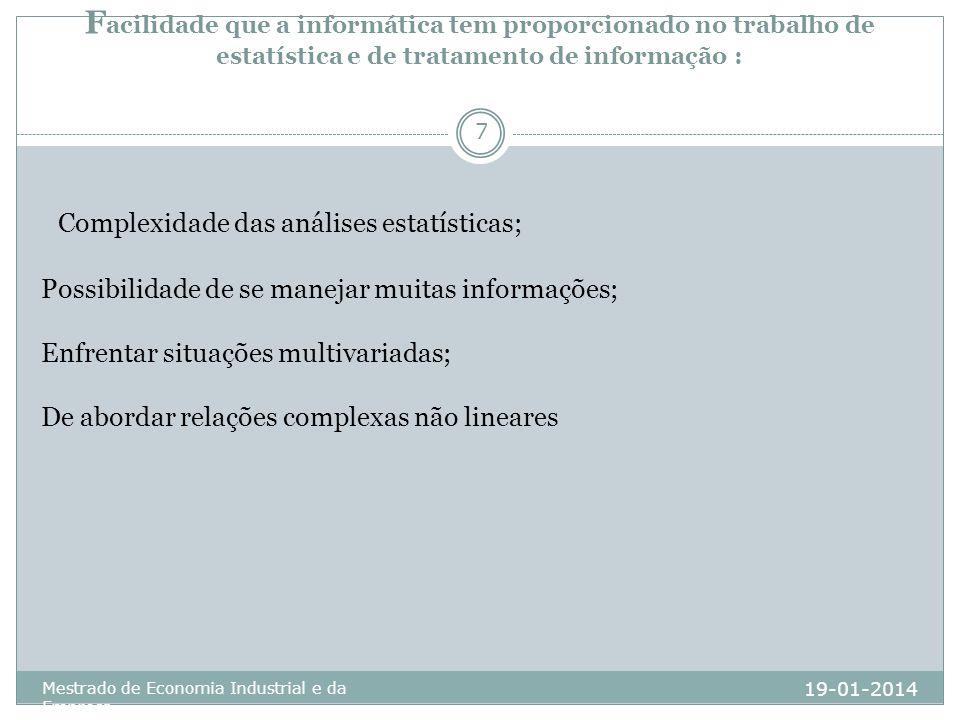 Complexidade das análises estatísticas;