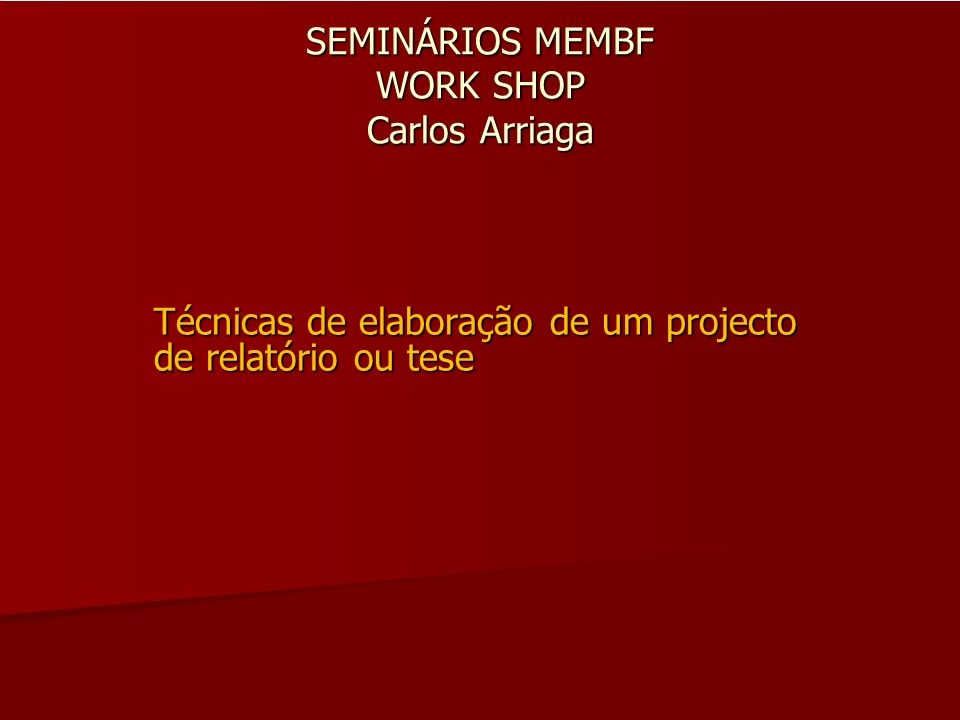 SEMINÁRIOS MEMBF WORK SHOP Carlos Arriaga