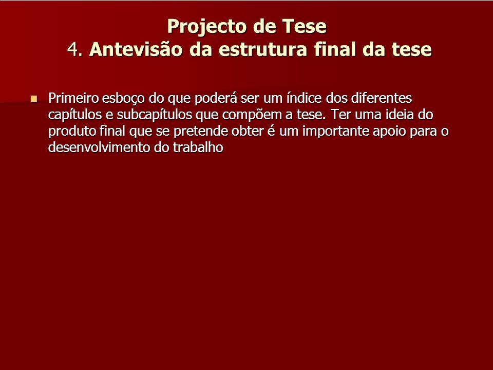 Projecto de Tese 4. Antevisão da estrutura final da tese