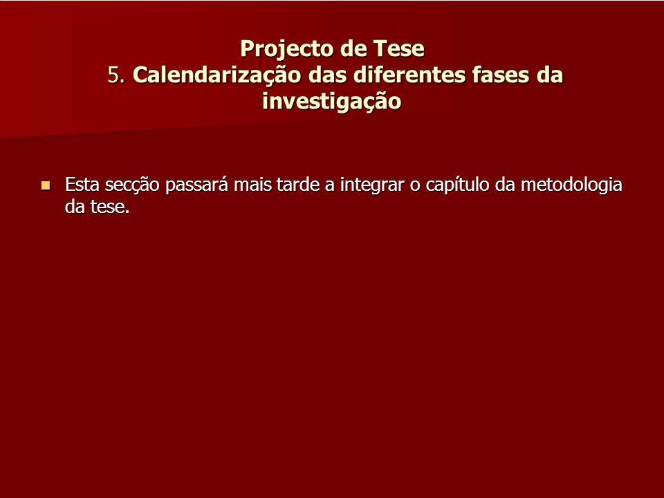 Projecto de Tese 5. Calendarização das diferentes fases da investigação