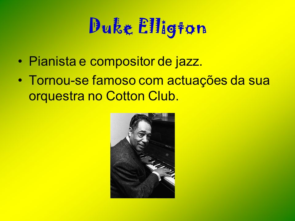 Duke Elligton Pianista e compositor de jazz.