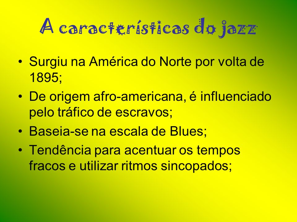 A características do jazz
