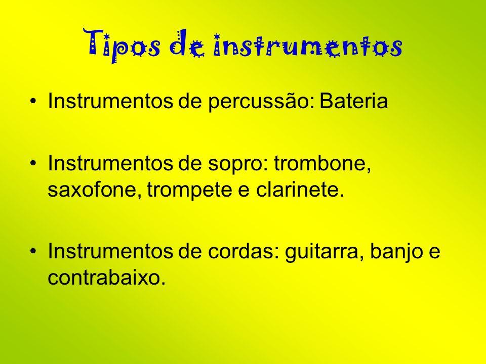 Tipos de instrumentos Instrumentos de percussão: Bateria