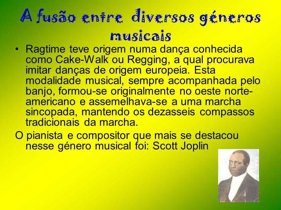 A fusão entre diversos géneros musicais
