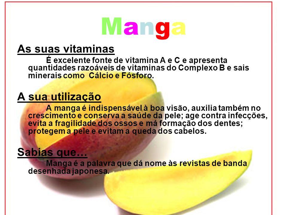 Manga As suas vitaminas A sua utilização Sabias que…